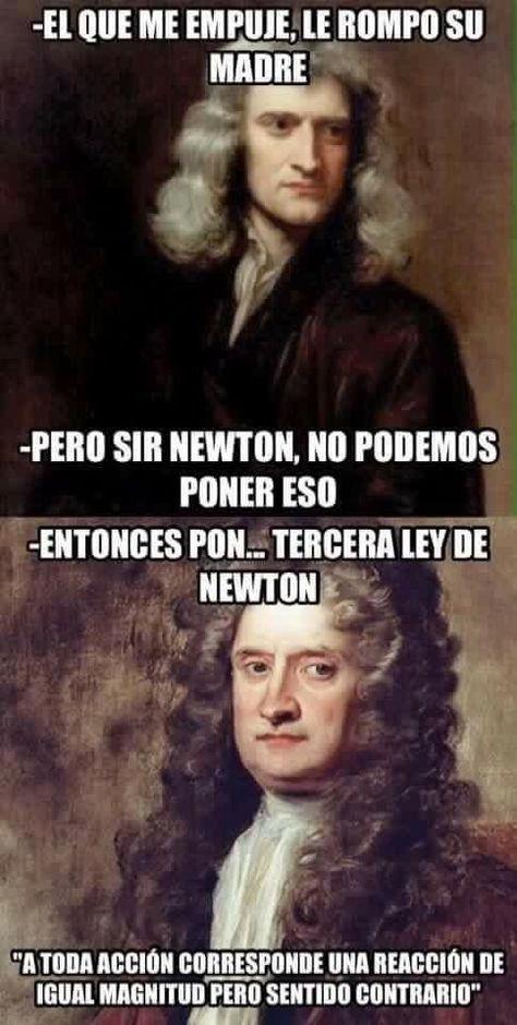 Y Newton hablaba de física, pero también aplica. | 16 Frases célebres que esconden un oscuro secreto