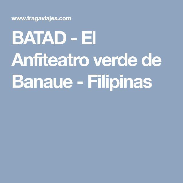 BATAD - El Anfiteatro verde de Banaue -Filipinas