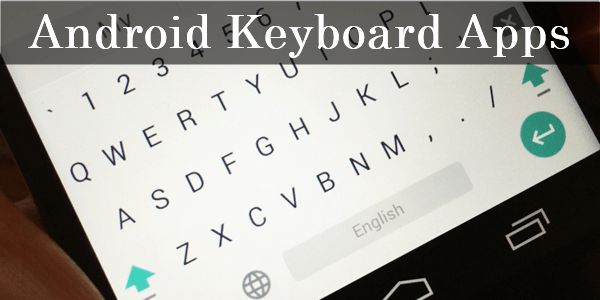 Top 10 Best Keyboard Apps For Android – 2016