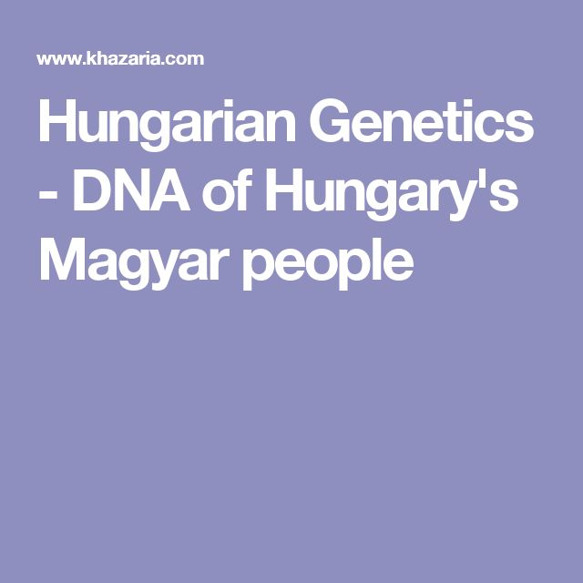 Hungarian Genetics - DNA of Hungary's Magyar people