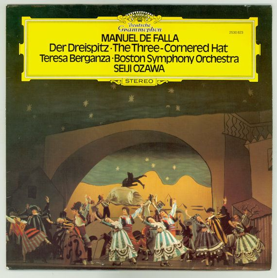 "Manuel de Falla  ""The Three-Cornered Hat"" Seiji Ozawa and the Boston Symphony Orchestra, with Mezzo-Soprano Teresa Berganza.  Deutsche Grammophon Stereo LP from 1977. — For sal by BrothertownMusic, $14.50"