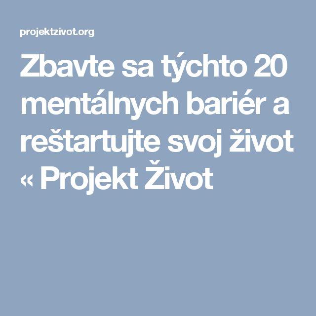 Zbavte sa týchto 20 mentálnych bariér a reštartujte svoj život «  Projekt Život