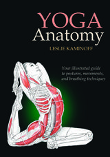 Review: Yoga Anatomy by Leslie Kaminoff & Amy Matthews: Yoga Anatomy by Leslie Kaminoff