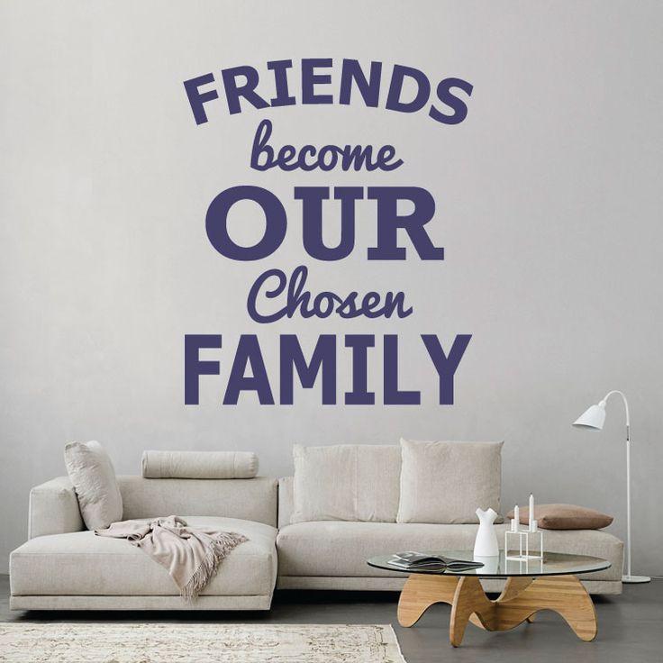 Friends become our chosen family - Αυτοκόλλητο τοίχου Houseart