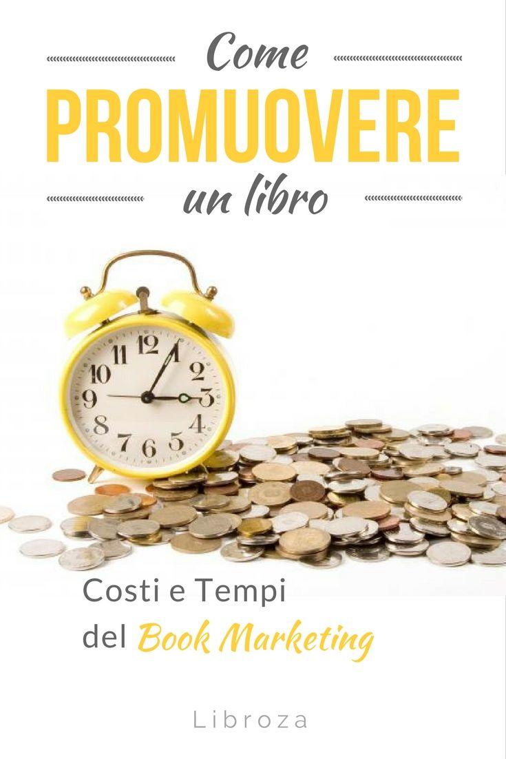 Come promuovere un libro: costi e tempi del Book Marketing - Libroza.com