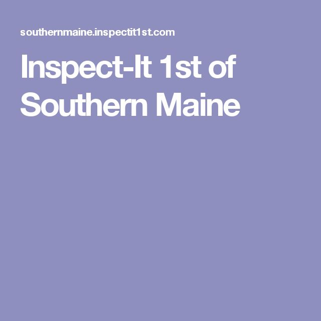 Inspect-It 1st of Southern Maine