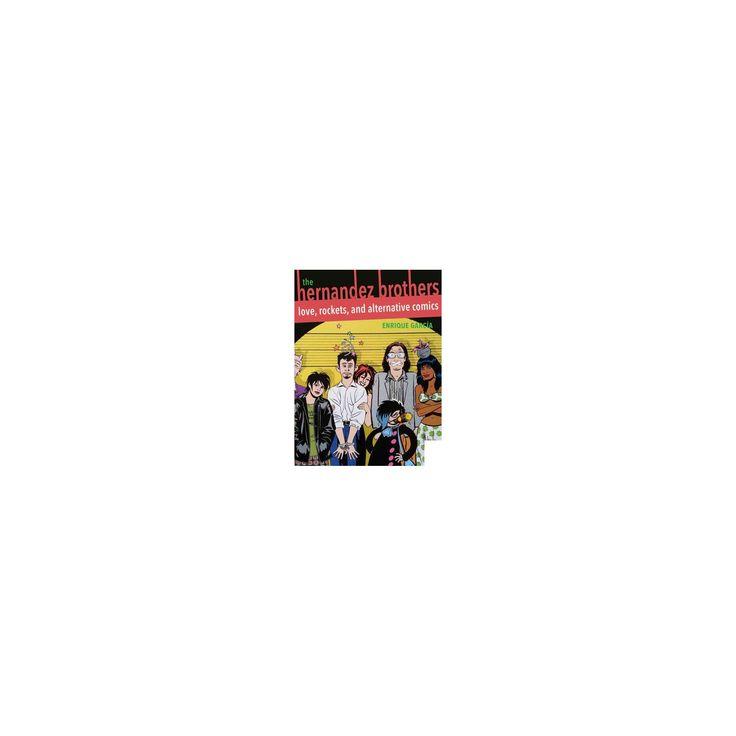 Hernandez Brothers : Love, Rockets, and Alternative Comics (Paperback) (Enrique Garcia)
