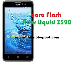 Cara Flash Acer Liquid Z520 Via Flashtool