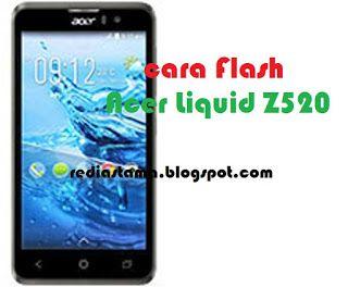 Cara Flash Acer Liquid Z520 Via Flashtool