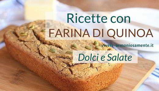 Scopri tante ricette dolci e salate con la farina di quinoa. Ecco come usarla per preparare piatti senza glutine, vegani come torta, pane, biscotti ecc.