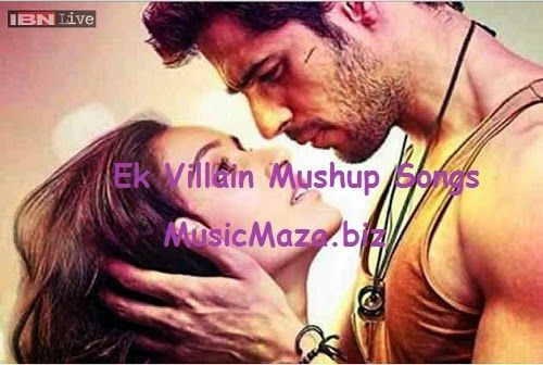 Ek Villain Full Mushup Songs Mp3 Download Arijit Singh  YoYo Honey Singh - Music Maza