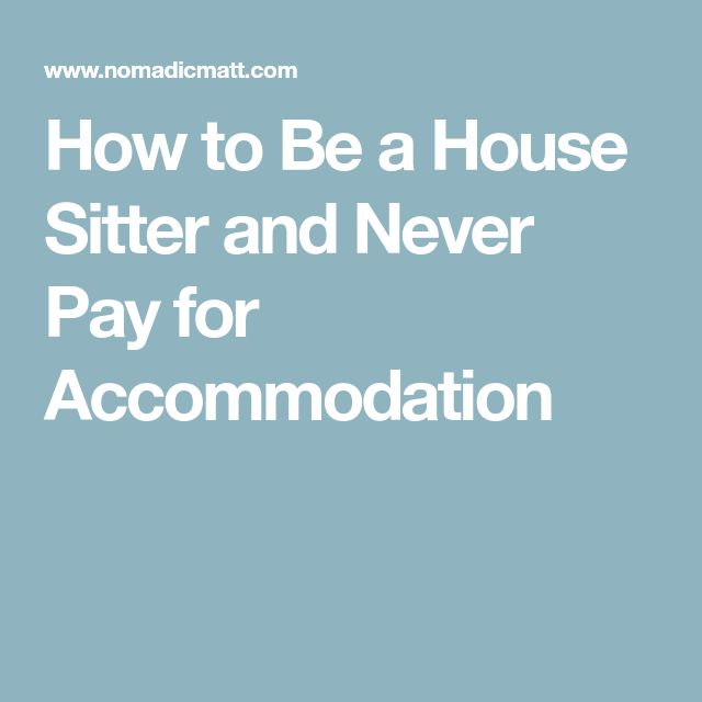 How to Be a House Sitter and Never Pay for Accommodation