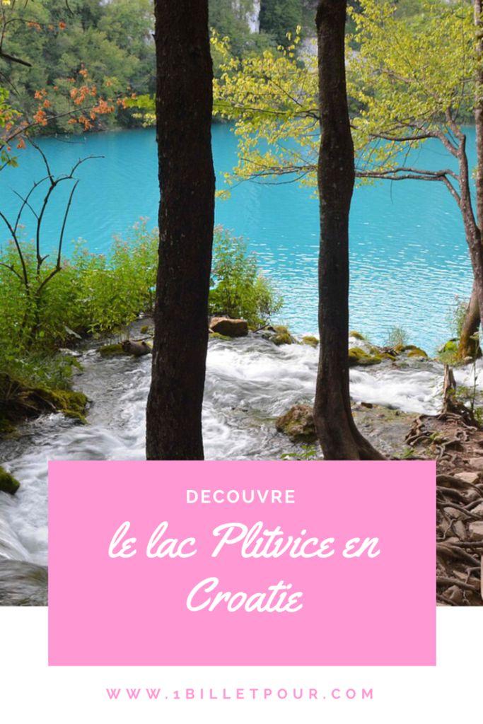 Le lac de Plitvice en Croatie, une merveille à voir une fois dans sa vie