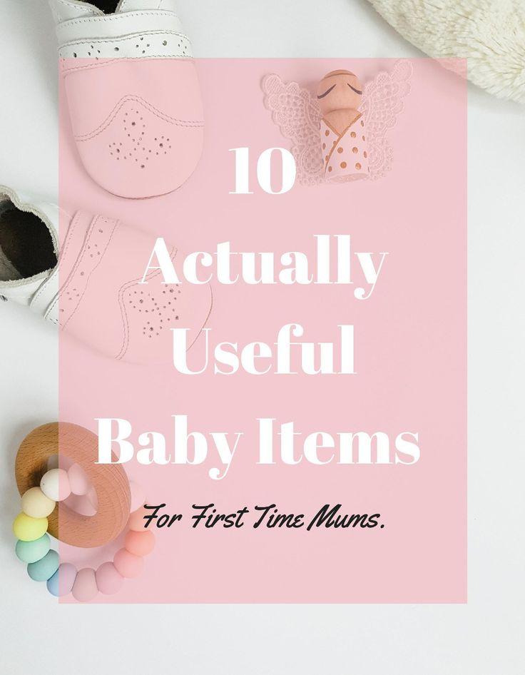 10 Actually Useful Baby Items For First Time Mums