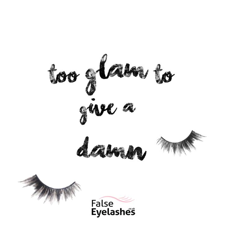 """""""too glam to give a damn"""" beauty/ eyelashes quote"""