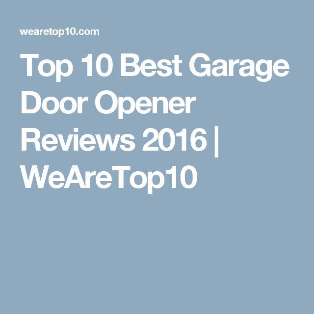 top 10 garage doorsBest 25 Best garage door opener ideas on Pinterest  Garage door