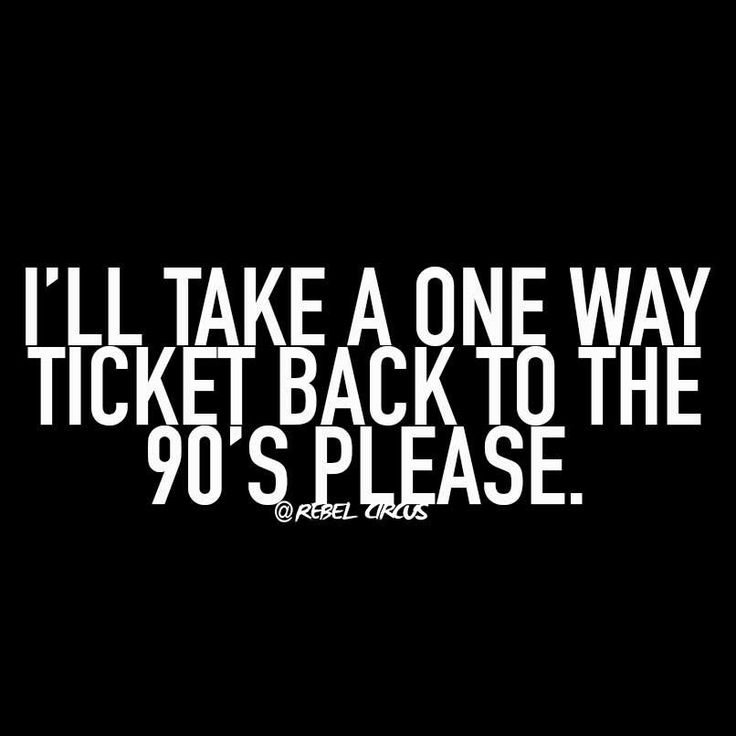 One way ticket back to the 90's