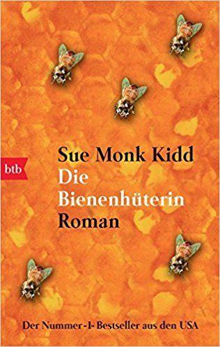 Die Bienenhüterin: Roman: Amazon.de: Sue Monk Kidd, Astrid Mania: Bücher