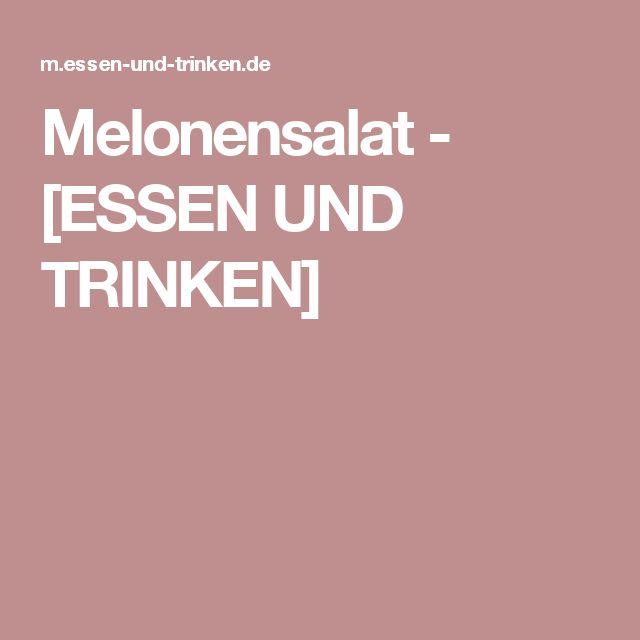 Melonensalat - [ESSEN UND TRINKEN]