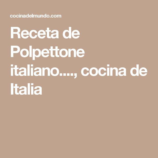 Receta de Polpettone italiano...., cocina de Italia