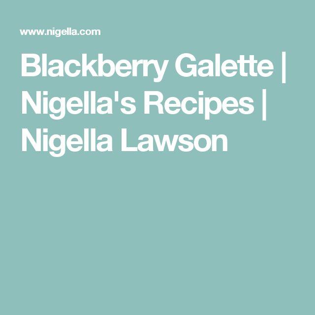 Blackberry Galette | Nigella's Recipes | Nigella Lawson