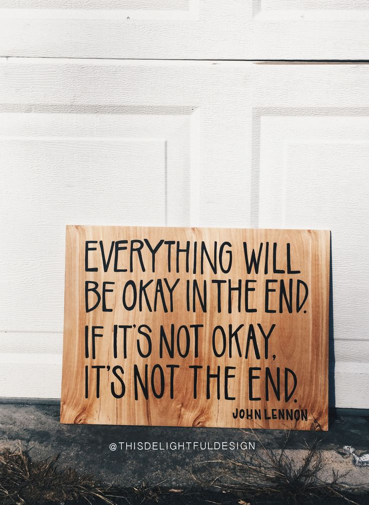 Everything will be okay in the end, if it's not okay, it's not the end   quote   John Lennon   Wood Sign Home Decor   Custom Typography   Hand Lettering     This Delightful Design by Katie Clark   katieclarkk.com