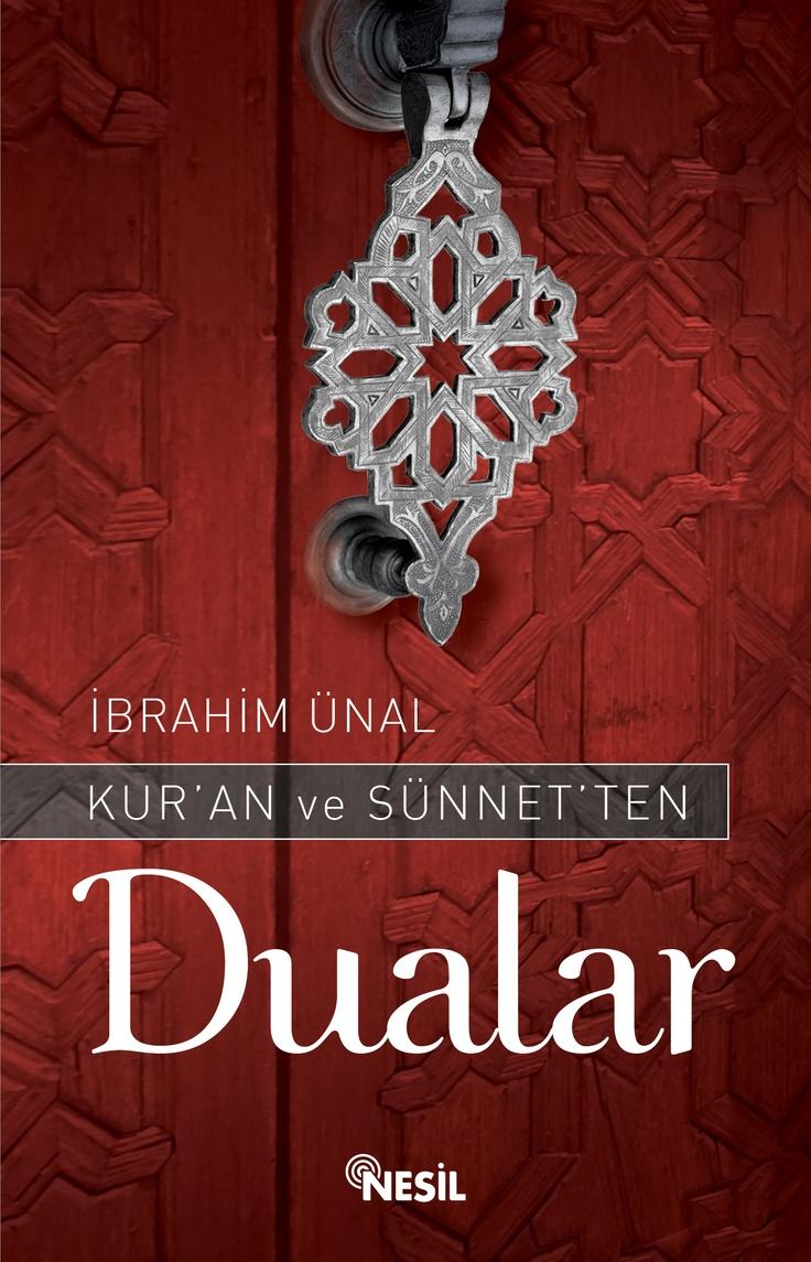 İbrahim Ünal - Kur'an ve Sünnet'ten Dualar