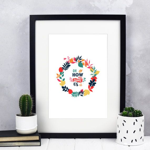 Oh How He Loves Us Print  Christian Gifts  Christian Print