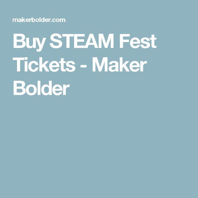 Buy STEAM Fest Tickets - Maker Bolder
