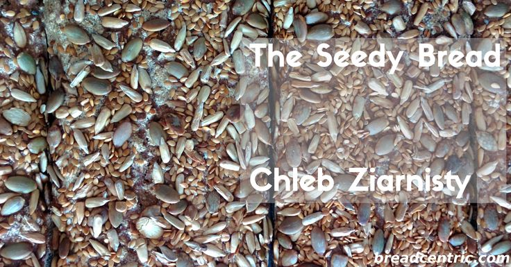 The Seedy Bread. Chleb ziarnisty.