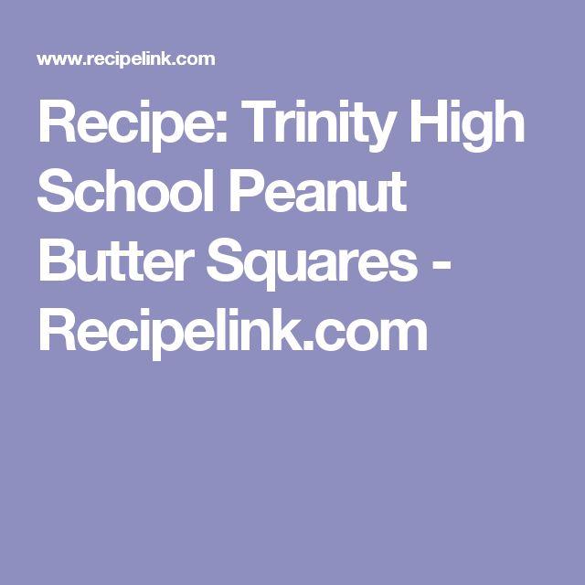 Recipe: Trinity High School Peanut Butter Squares - Recipelink.com