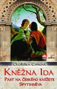 Kněžna Ida - Past na českého knížete Spytihněva #alpress #knihy #román #historie #kněžna #ida #spytihněv