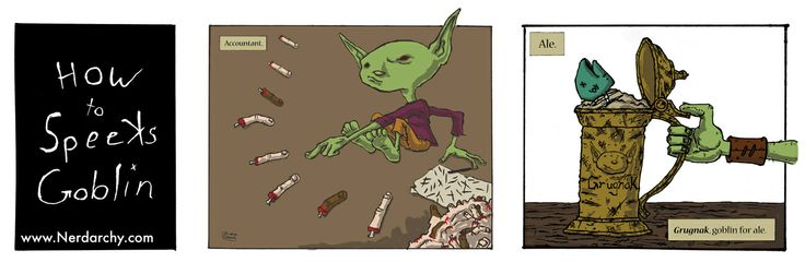 accountant, goblin, How To Speeks Goblin, Webcomic  accountant, goblin, How To Speeks Goblin, Webcomic, humor, funny, D&D, Dungeons and Dragons, Pathfinder rpg, fantasy