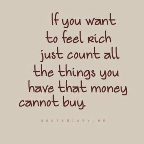 I'm very richWords Of Wisdom, Thoughts, Money, So True, Feelings Rich, Things, Living, Families, Inspiration Quotes