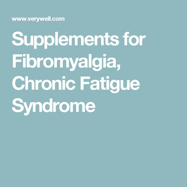 Supplements for Fibromyalgia, Chronic Fatigue Syndrome