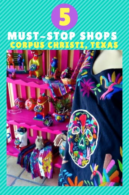 5 Must-Stop Shops in Corpus Christi, Texas!