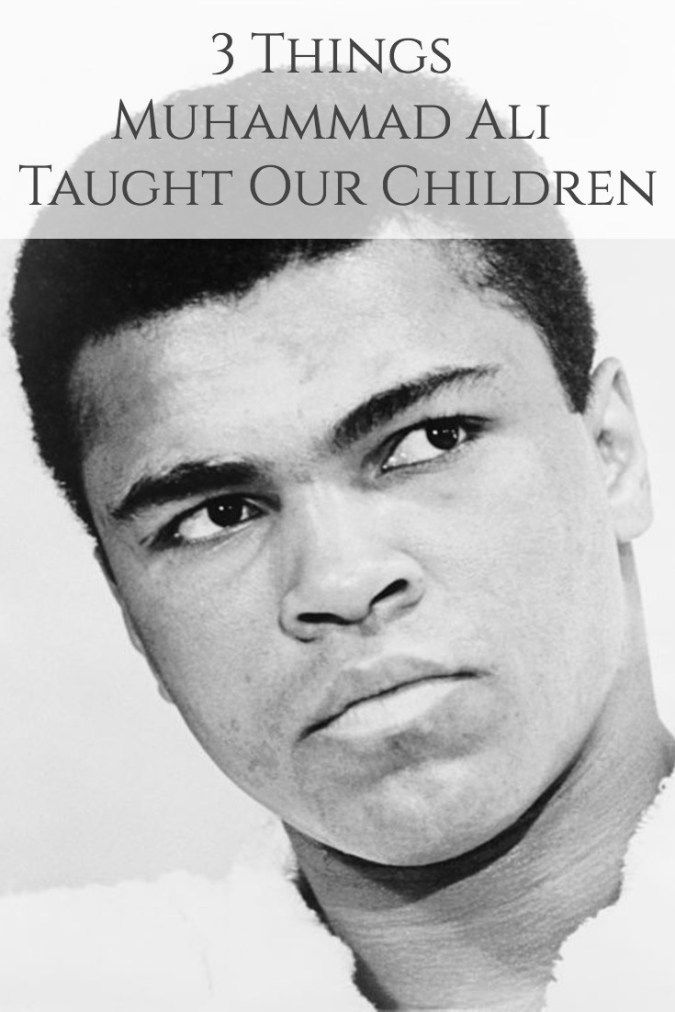 3 Things Muhammad Ali Taught Our Children- Influential people in history.