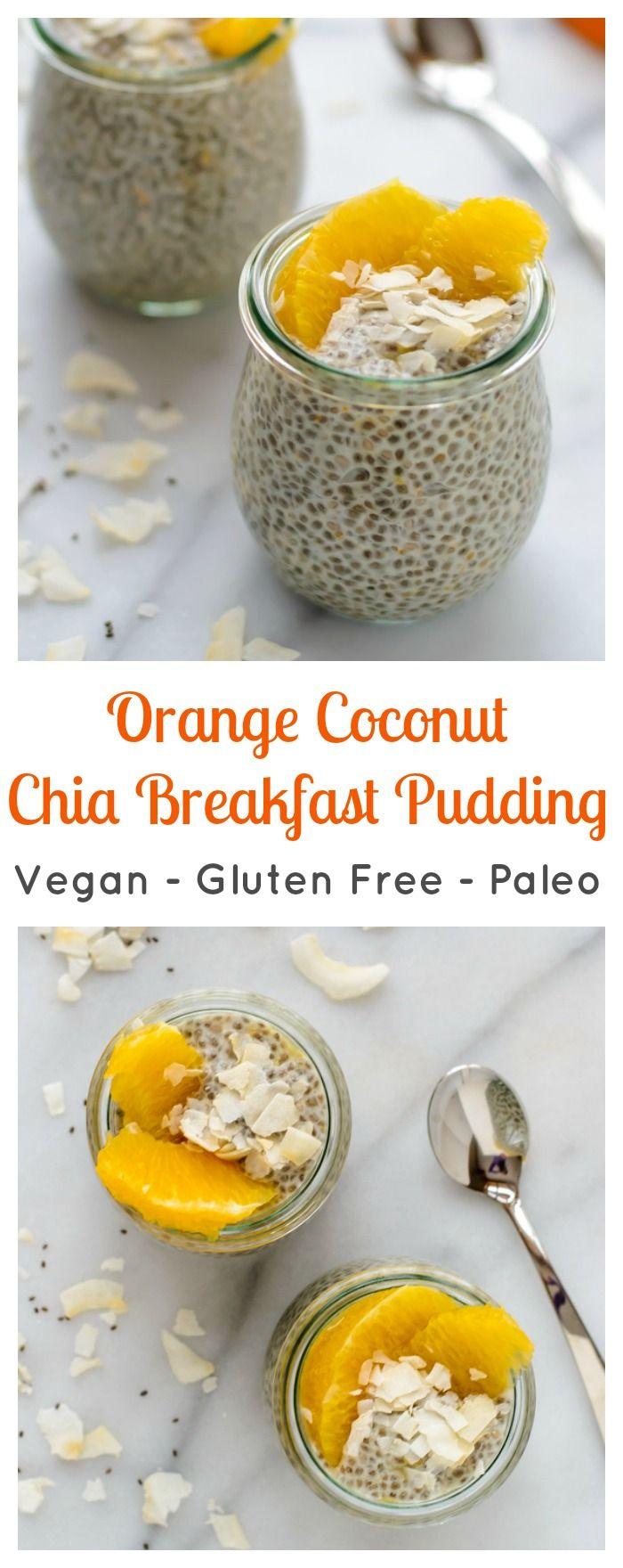 Orange Coconut Chia Breakfast Pudding. Paleo, Gluten Free and Vegan