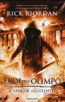 Eroi dell'Olimpo. Il sangue dell'Olimpo / Rick Riordan