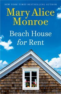 Beach House for Rent  Mary Alice Monroe  July 23