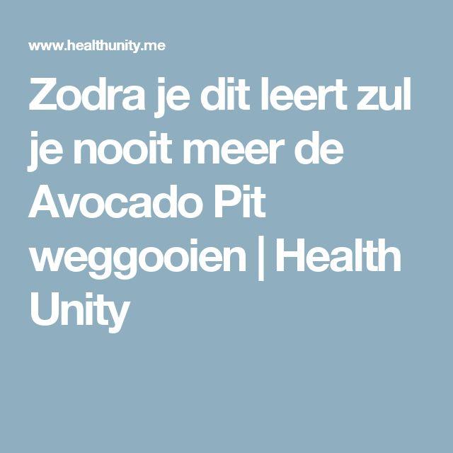 Zodra je dit leert zul je nooit meer de Avocado Pit weggooien | Health Unity