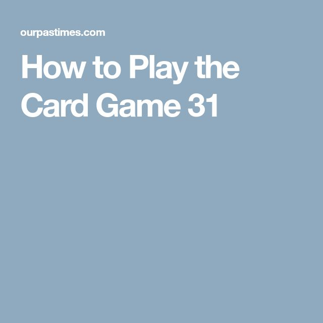 How to Play the Card Game 31