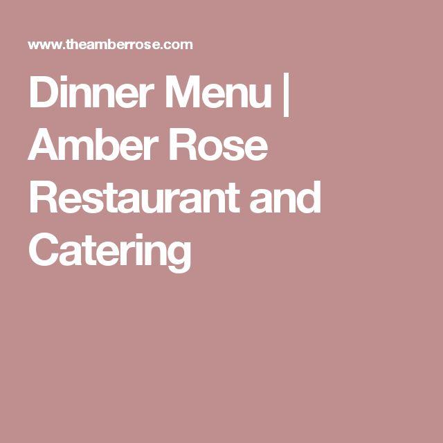Dinner Menu   Amber Rose Restaurant and Catering