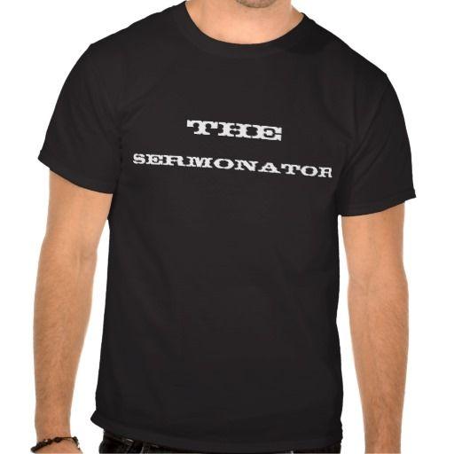 The Sermonator - Pastor Christian Tee Shirt