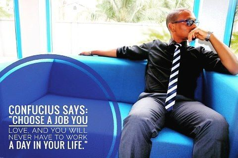 """Confucius says: """"Choose a job you love and you will never have to work a day in your life."""" I agree. : #Inspiration #Inspired #Instagram #instagood #instadaily #photooftheday #picoftheday #live #Inspiration #instamood #VSCO #Monday #MondayMotivation #Thoughts"""