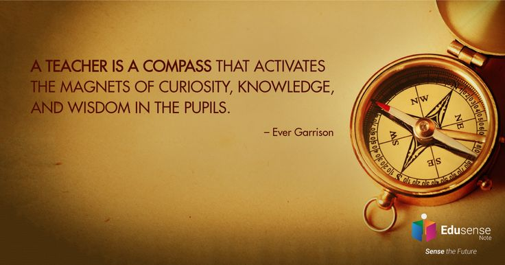 A #teacher is a compass that activates the magnets of curiosity, knowledge, and wisdom in the pupils.  #wednesdaywisdom #quoteoftheday