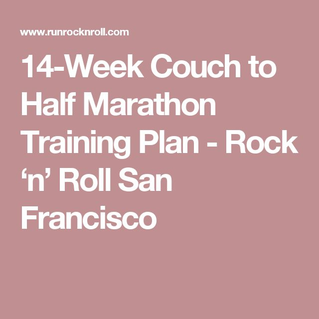 14-Week Couch to Half Marathon Training Plan - Rock 'n' Roll San Francisco