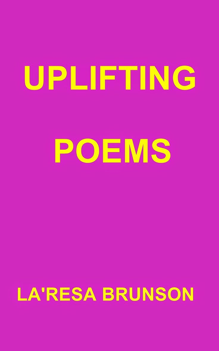 Talented Writer: Stay uplifted with inspirational poems!