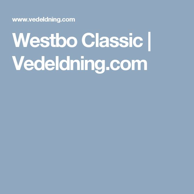 Westbo Classic | Vedeldning.com