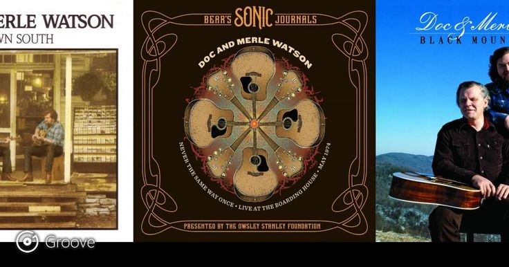 Doc And Merle Watson: News, Bio and Official Links of #docandmerlewatson for Streaming or Download Music
